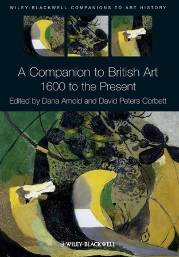 A Companion to British Art: 1600 to the Present - 9781118313763