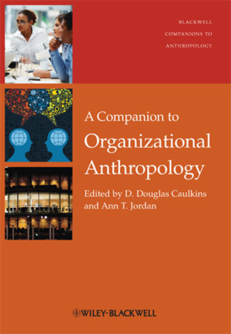 A Companion to Organizational Anthropology - 9781118325575