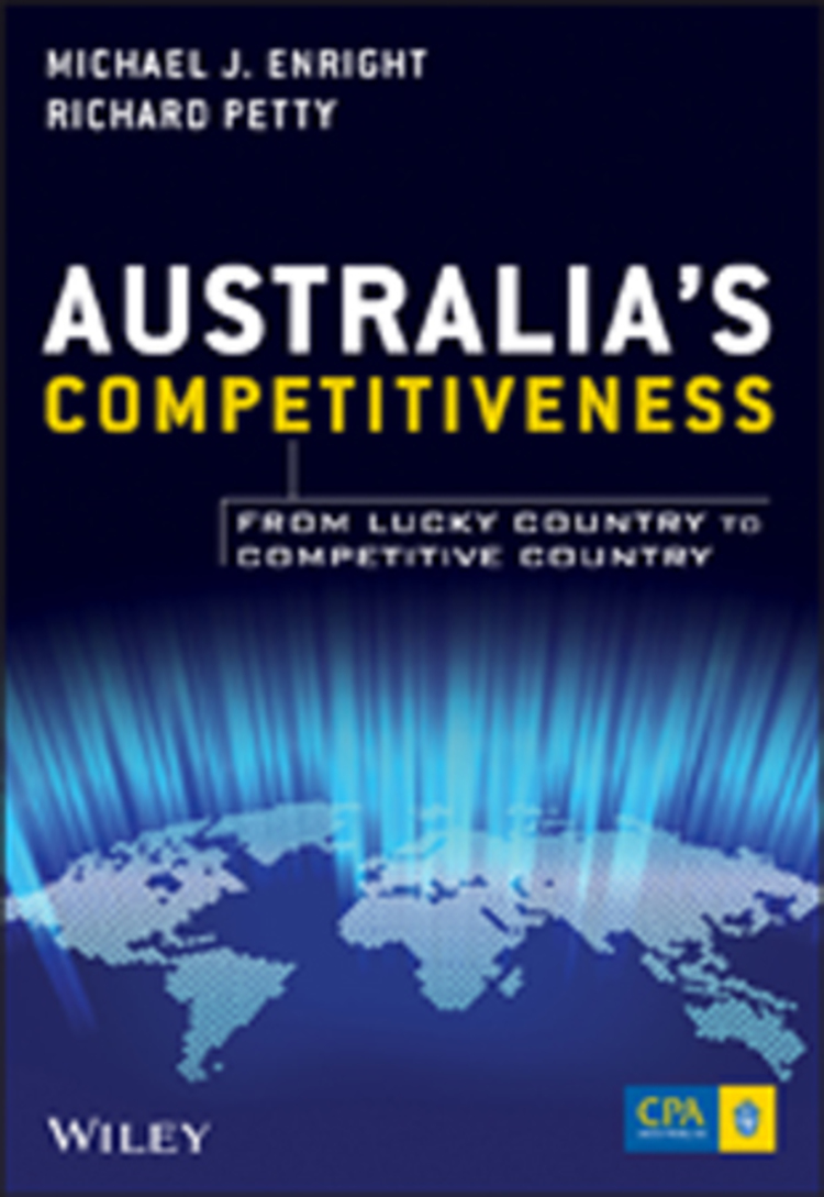 Australia's Competitiveness: From Lucky Country to Competitive Country - 9781118497395