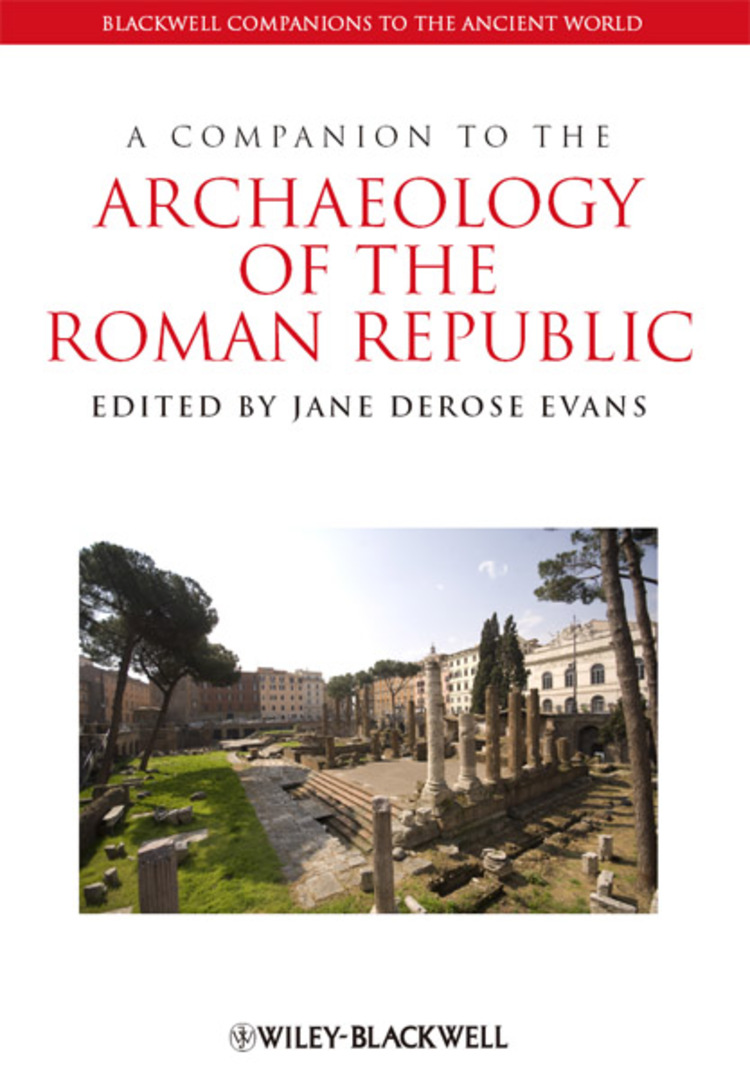 A Companion to the Archaeology of the Roman Republic - 9781118557167