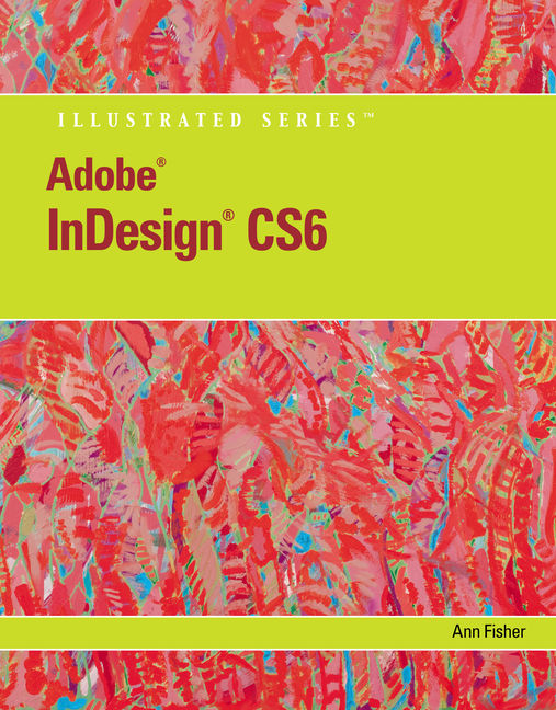 Adobe® InDesign® CS6 Illustrated with Online Creative Cloud Updates - 9781133187585