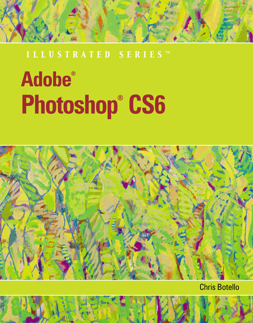 Adobe® Photoshop® CS6 Illustrated with Online Creative Cloud Updates - 9781133190394