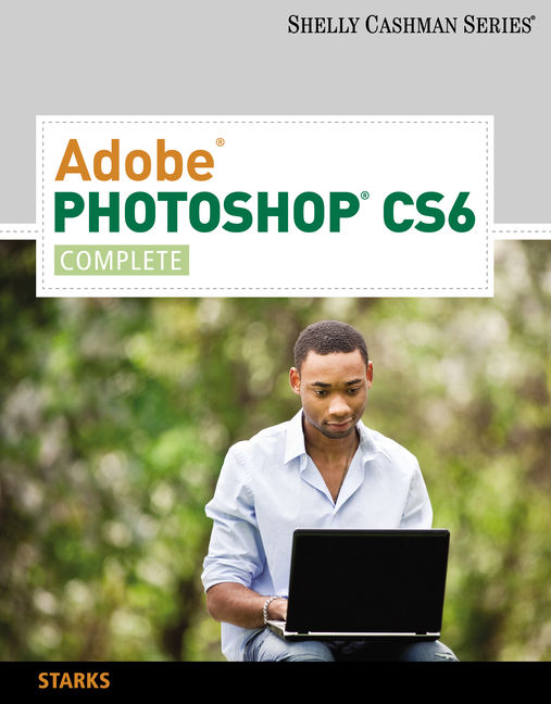 Adobe® Photoshop® CS6: Complete - 9781133525905