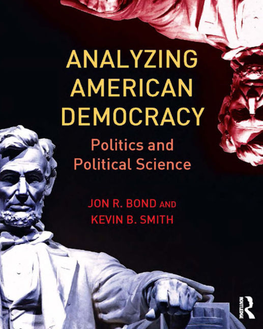 Analyzing American Democracy: Politics and Political Science - 9781135093334