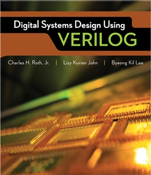 Digital Systems Design Using Verilog Buy Textbook Charles Roth 9781285051079 University Cengage Australia