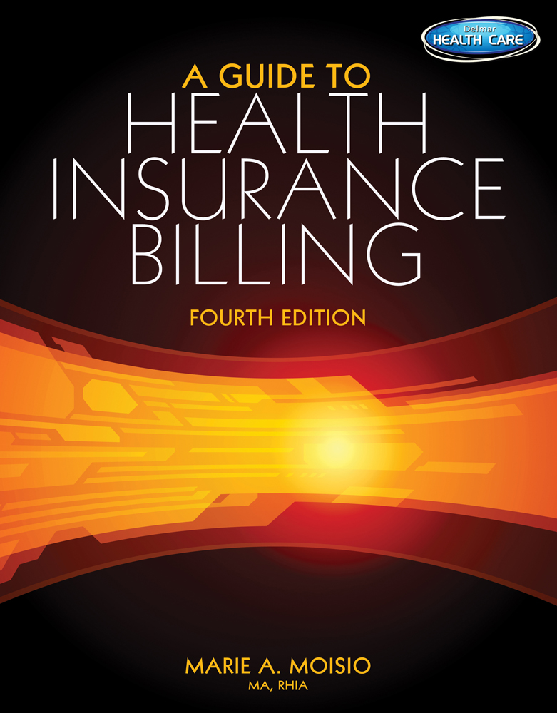 A Guide to Health Insurance Billing - 9781285193595