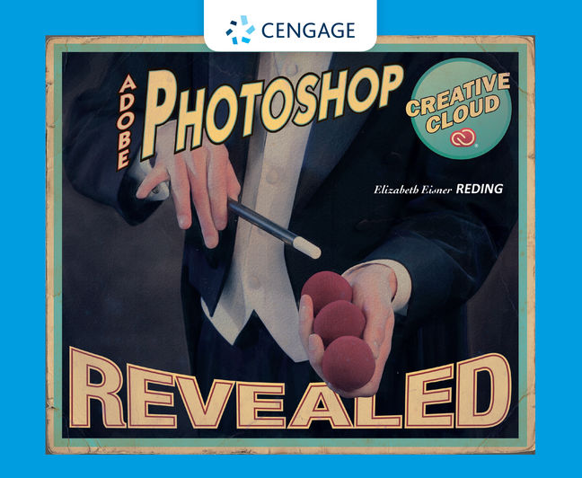 Adobe® Photoshop® Creative Cloud Revealed - 9781305260535