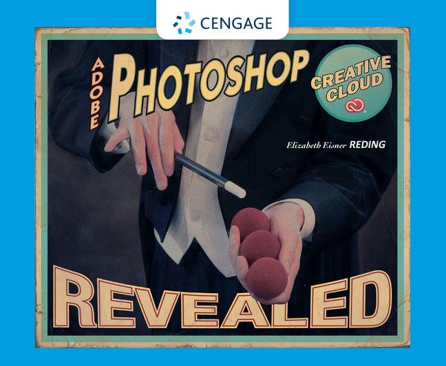 Adobe® Photoshop® Creative Cloud Revealed - 9781305260535