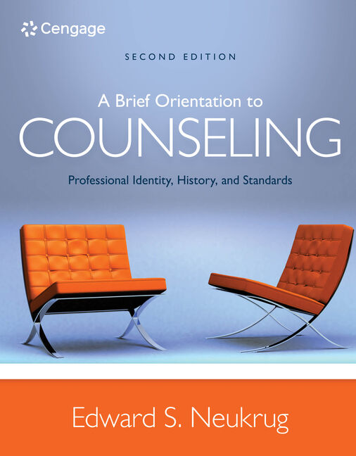 A Brief Orientation to Counseling: Professional Identity, History, and Standards - 9781305669055