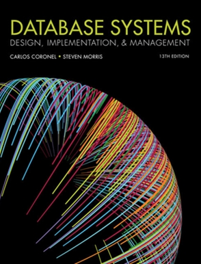 Coronel, C., Morris, S. (2018) DATABASE SYSTEMS. Design, Implementation and Management. Cengage Learning