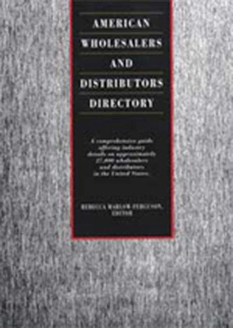 American Wholesalers and Distributors Directory - 9781410317216
