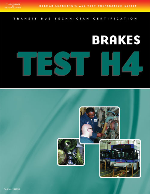 ASE Transit Bus Technician Certification H4: Brake Systems - 9781418049980