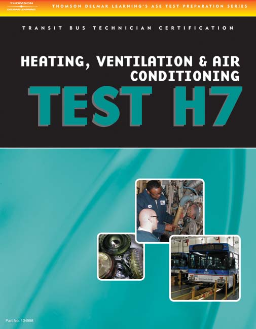 ASE Test Preparation - Transit Bus H7, Heating, Ventilation, & Air Conditioning - 9781418065713