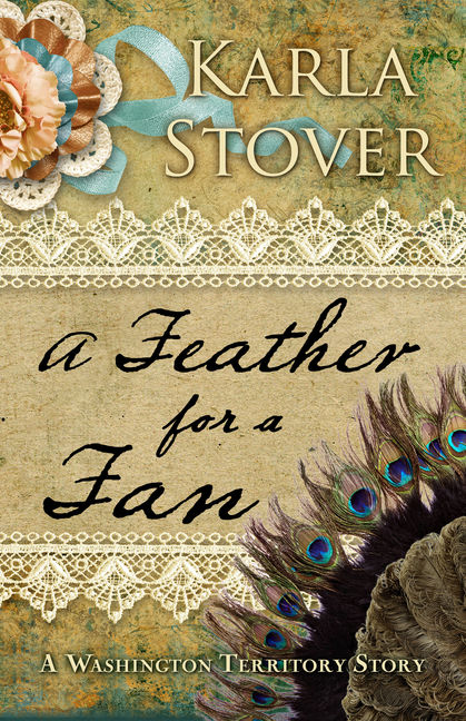 A Feather for a Fan: A Washington Territory Story - 9781432829155