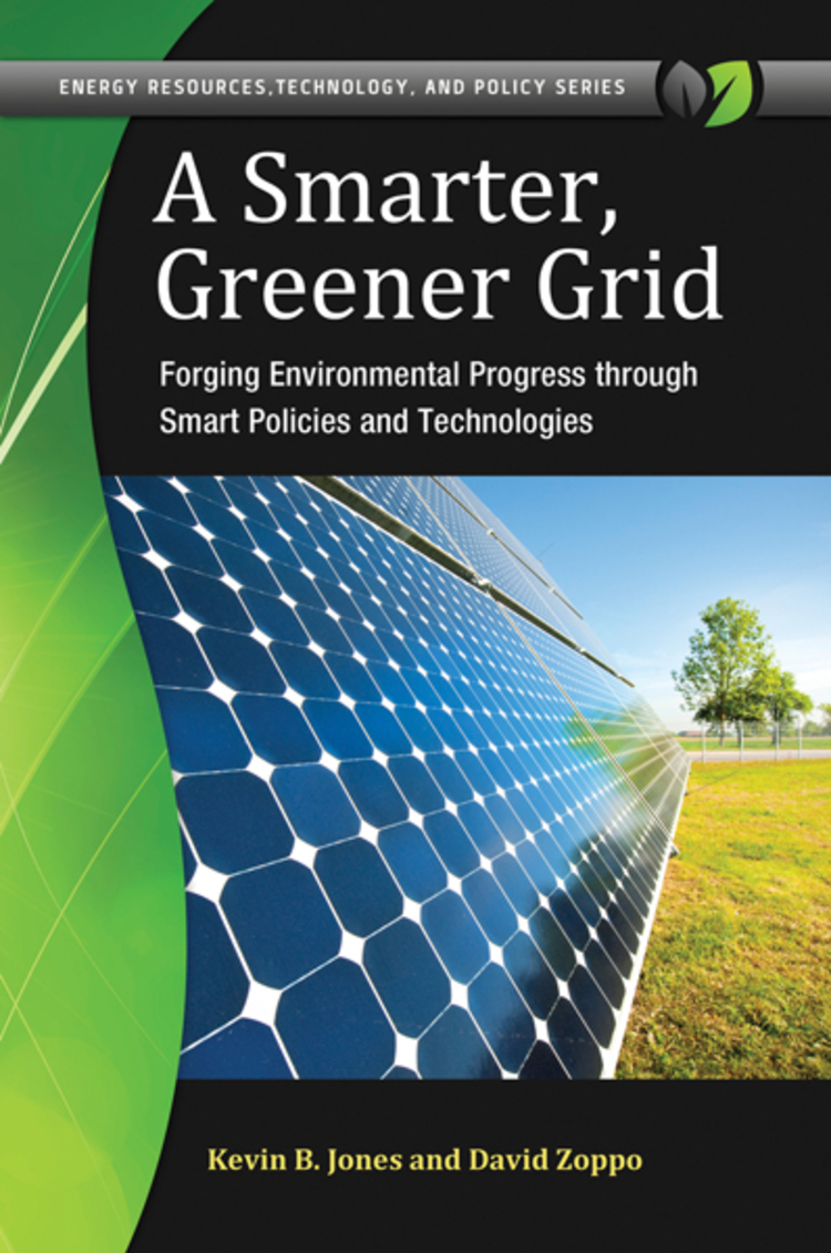 A Smarter, Greener Grid: Forging Environmental Progress through Smart Energy Policies and Technologies - 9781440830716
