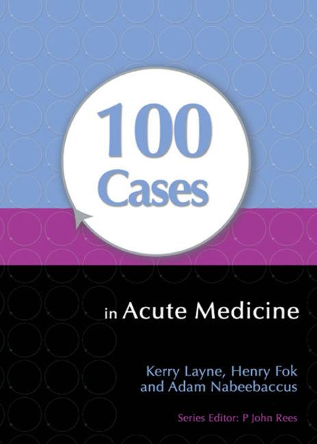 100 Cases in Acute Medicine - 9781444135206