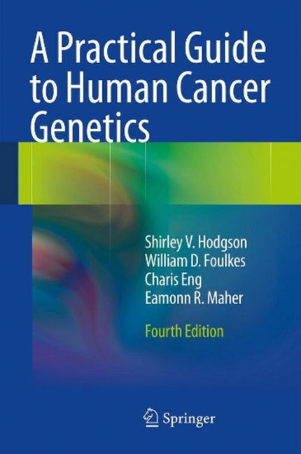 A Practical Guide to Human Cancer Genetics - 9781447123750