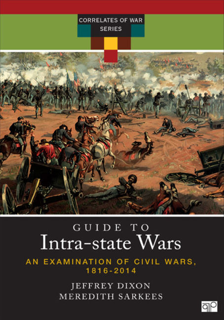 A Guide to Intra-state Wars: An Examination of Civil, Regional, and Intercommunal Wars, 1816-2014 - 9781452234199