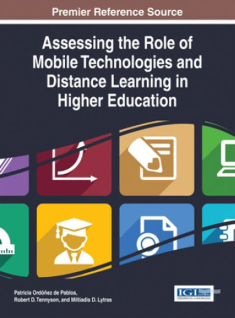 Assessing the Role of Mobile Technologies and Distance Learning in Higher Education - 9781466673175