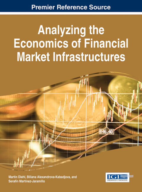 Analyzing the Economics of Financial Market Infrastructures - 9781466687462