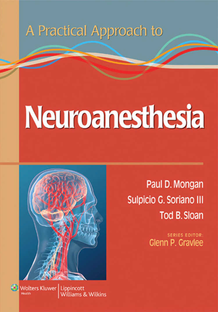 A Practical Approach to Neuroanesthesia - 9781469832807