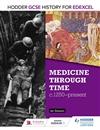 Hodder GCSE History for Edexcel: Medicine Through Time c1250-present
