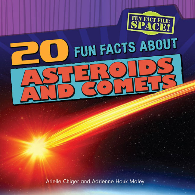 20 Fun Facts About Asteroids and Comets - 9781482407952