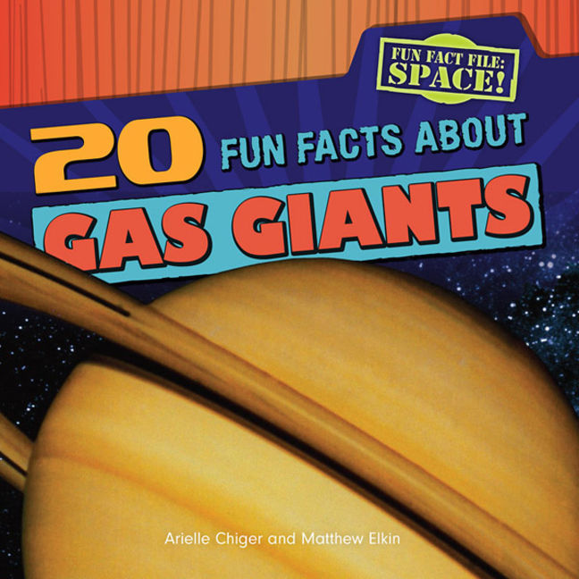 20 Fun Facts About Gas Giants - 9781482410044