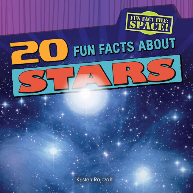 20 Fun Facts About Stars - 9781482410167