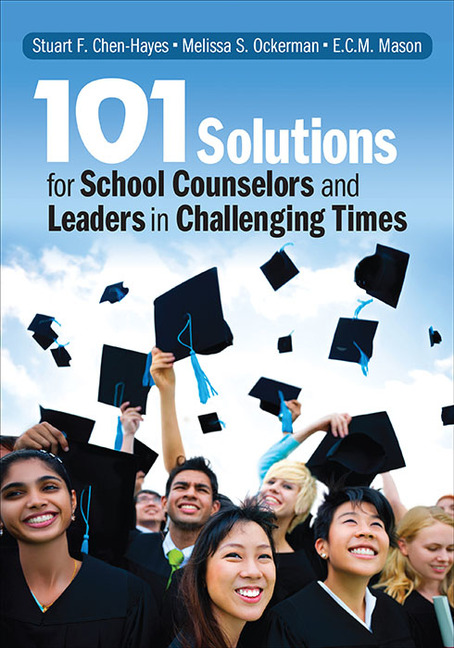 101 Solutions for School Counselors and Leaders in Challenging Times - 9781483345932