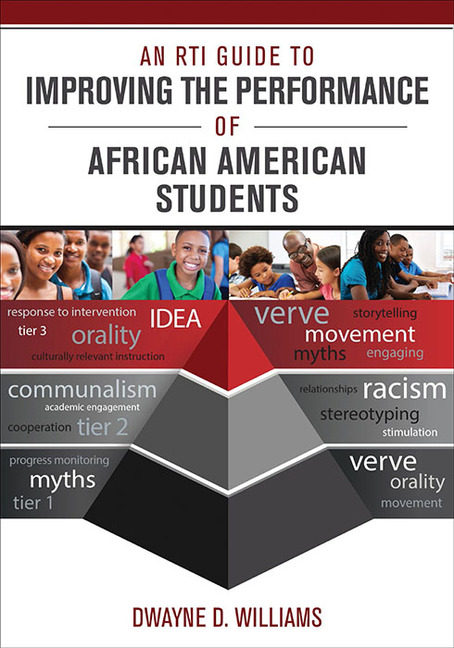An RTI Guide to Improving the Performance of African American Students - 9781483393674