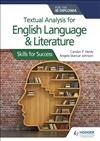 Textual Analysis for English Language & Literature for the IB Diploma