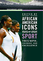 African American Icons of Sport: Triumph, Courage, and Excellence - 9781573566339