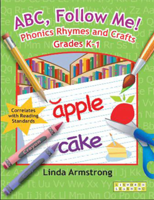 ABC, Follow Me! Phonics Rhymes and Crafts Grades K-1 - 9781586833657