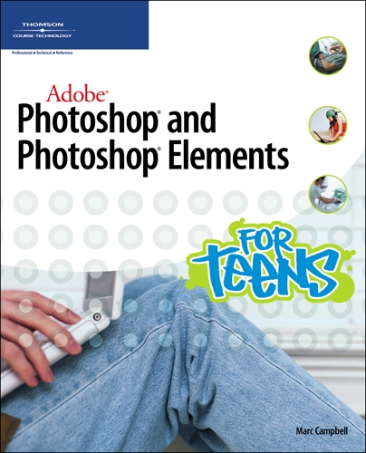 Adobe Photoshop and Photoshop Elements for Teens - 9781598633795