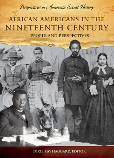 African Americans in the Nineteenth Century: People and Perspectives - 9781598841244