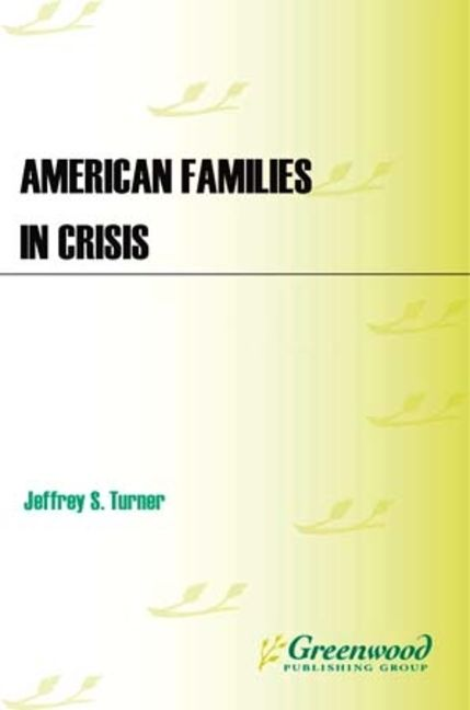 American Families in Crisis: A Reference Handbook - 9781598841657
