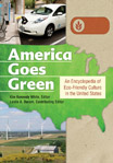 America Goes Green: An Encyclopedia of Eco-Friendly Culture in the United States - 9781598846584