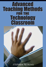 Advanced Teaching Methods for the Technology Classroom - 9781599043395