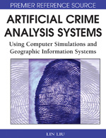 Artificial Crime Analysis Systems: Using Computer Simulations and Geographic Information Systems - 9781599045931