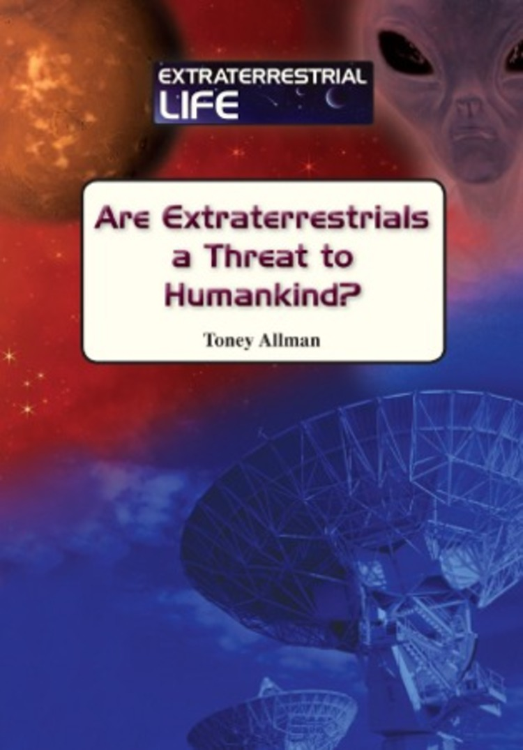 Are Extraterrestrials a Threat to Humankind - 9781601523815