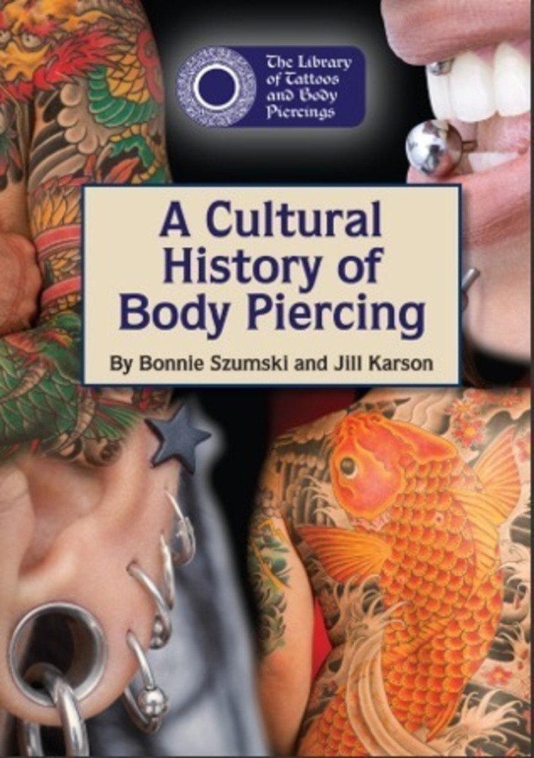 A Cultural History of Body Piercing - 9781601525598