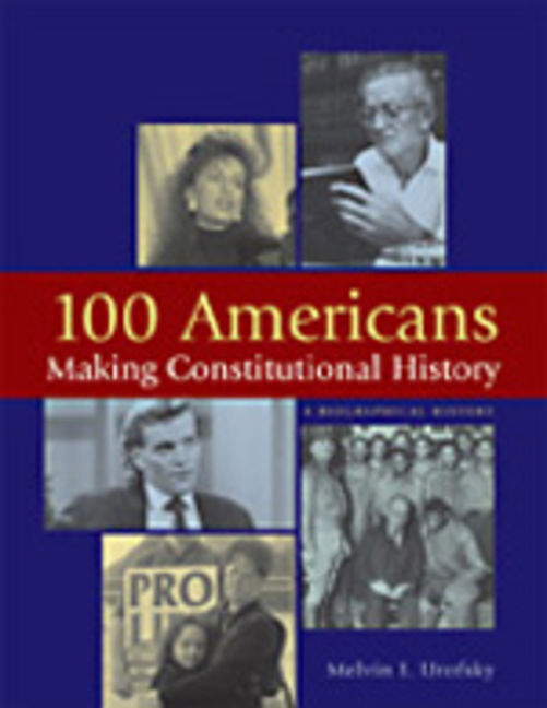 100 Americans Making Constitutional History - 9781604263145
