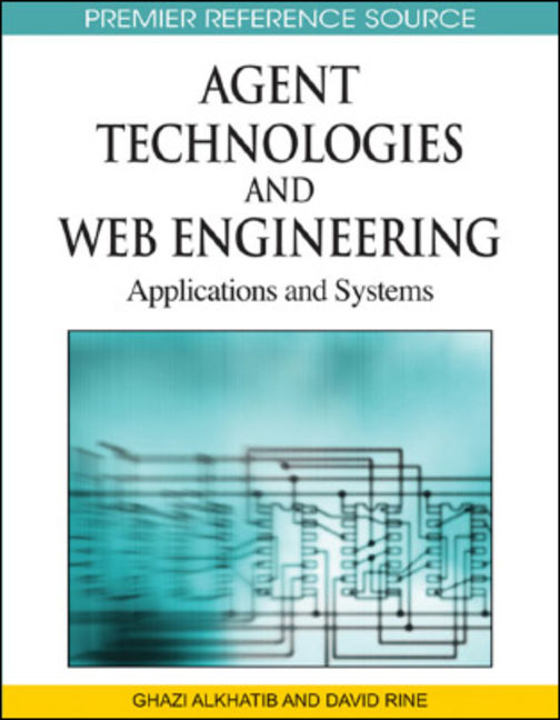 Agent Technologies & Web Engineering: Applications & Systems - 9781605666198