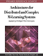 Architectures for Distributed and Complex M-Learning Systems: Applying Intelligent Technologies - 9781605668833