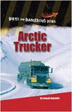 Arctic Trucker - 9781608702947