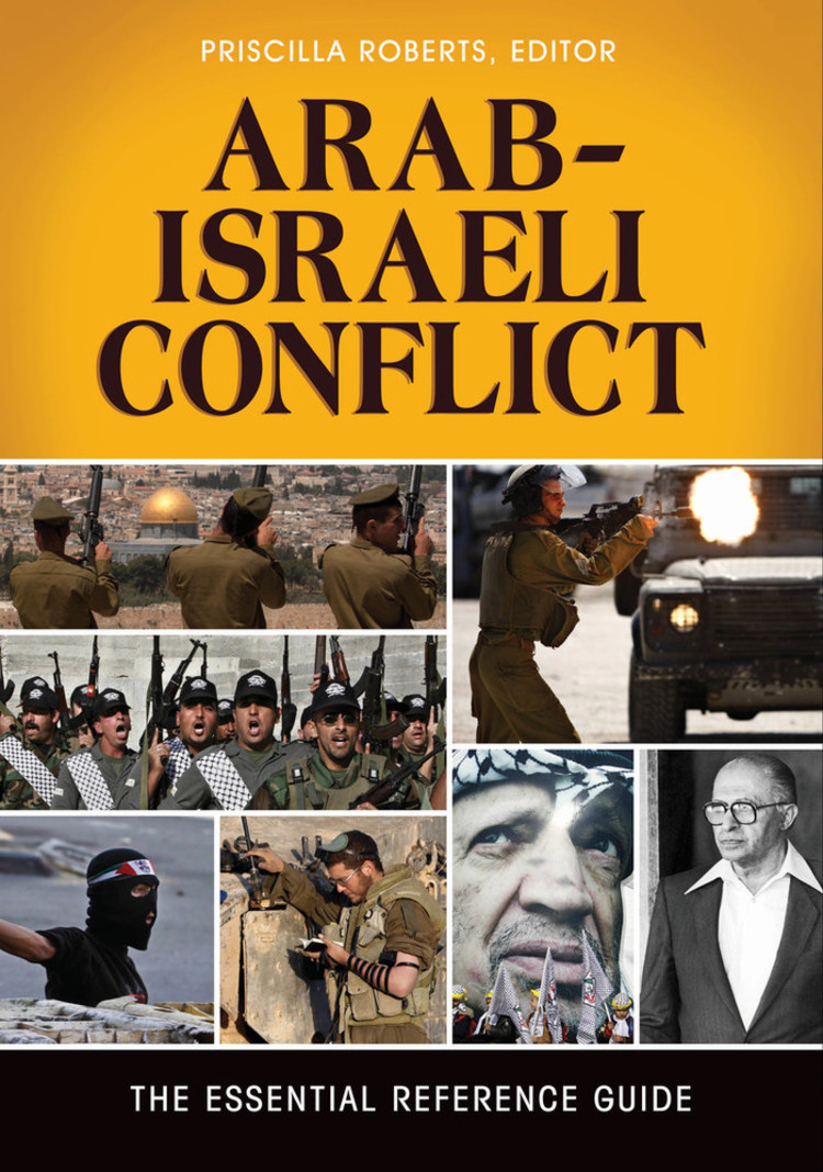 Arab-Israeli Conflict: The Essential Reference Guide - 9781610690683