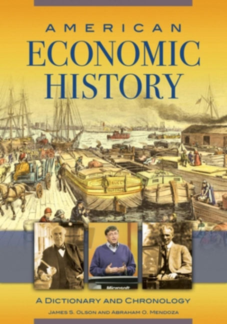 American Economic History: A Dictionary and Chronology - 9781610696982