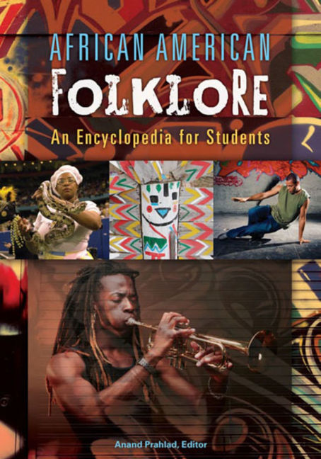 African American Folklore: An Encyclopedia for Students - 9781610699303