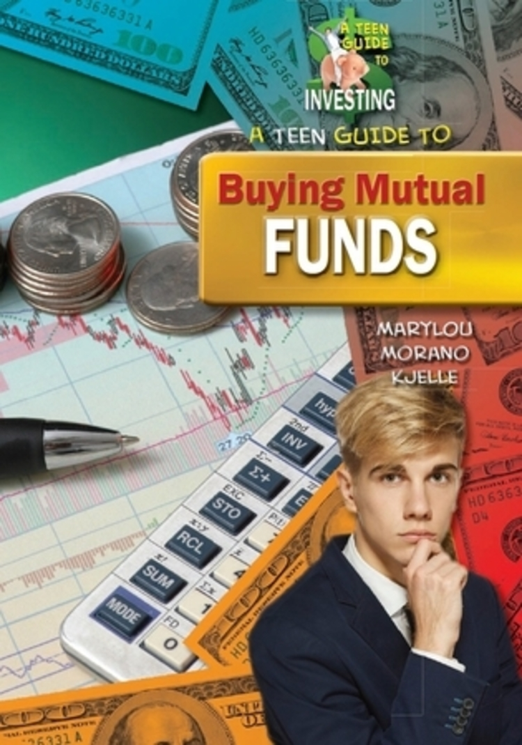 A Teen Guide to Buying Mutual Funds - 9781612284897